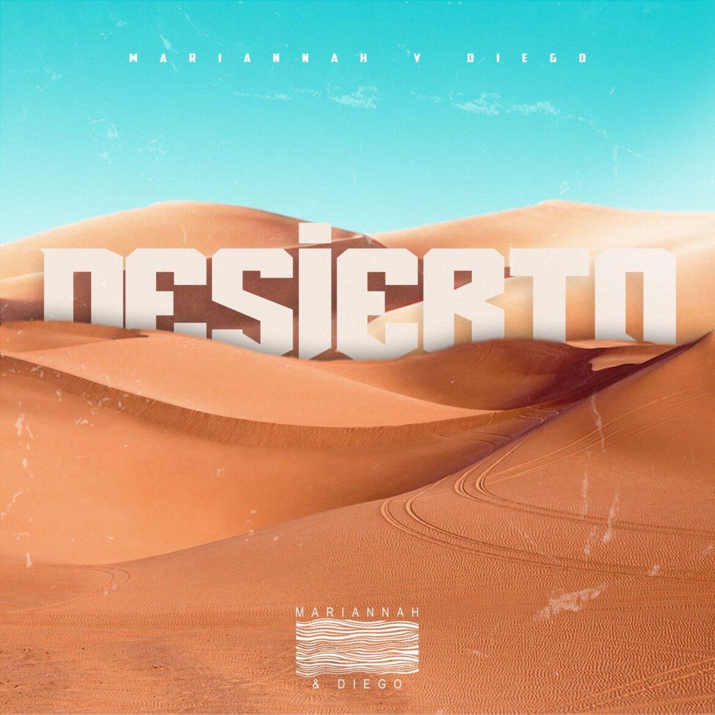 """""""DESIERTO"""" ES EL NUEVO SENCILLO  MUSICAL  DEL TALENTOSO DÚO MARIANNAH Y DIEGO"""