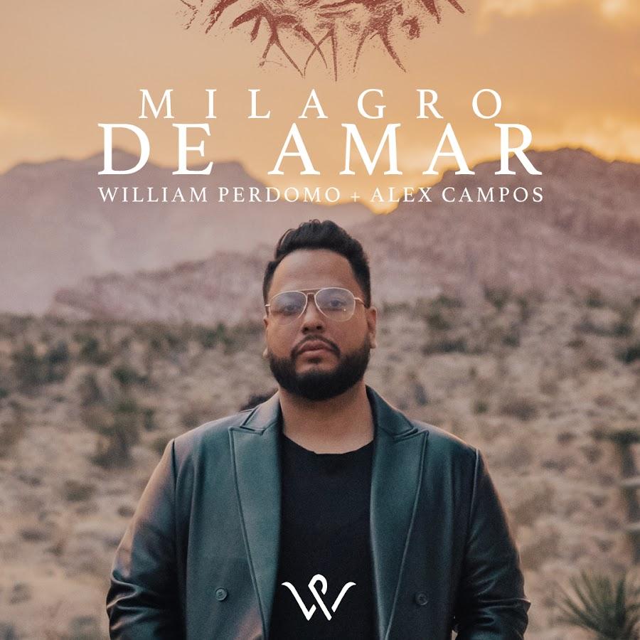 MILAGRO DE AMAR con William Perdomo y Alex Campos