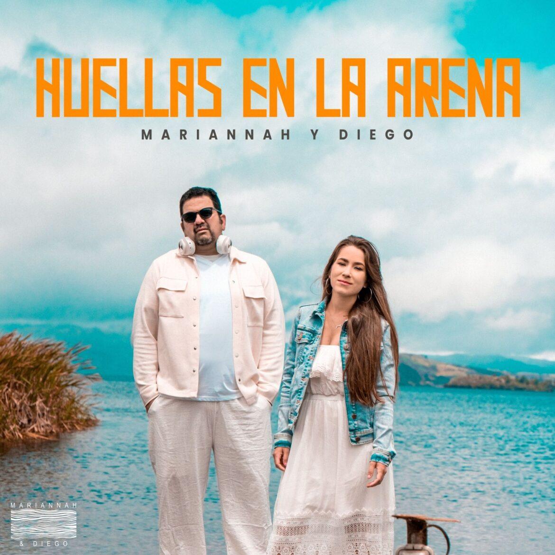 """EL DÚO MARIANNAH Y DIEGO PRESENTAN SU NUEVO CORTE MUSICAL TITULADO """"HUELLAS EN LA ARENA"""""""