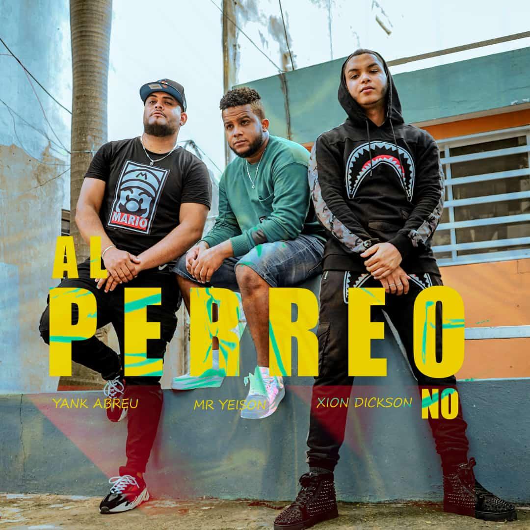 Yank Abreu después de «Conocerte» y «Gracias» presenta «AL PERREO NO»